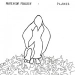 We Plug To You… Professor Penguin – Planes