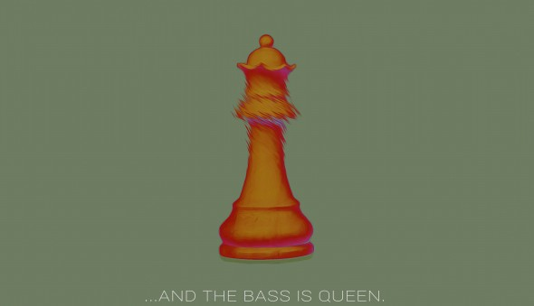 And The Bass Is Queen