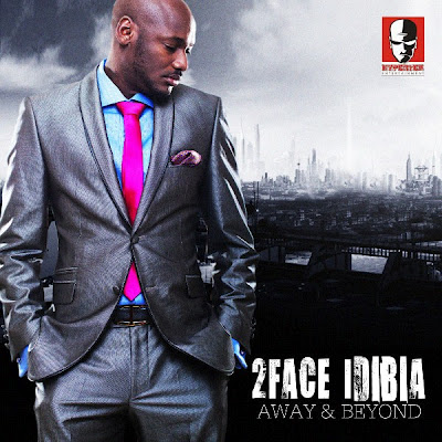 We Plug To You 2Face Idibia Away