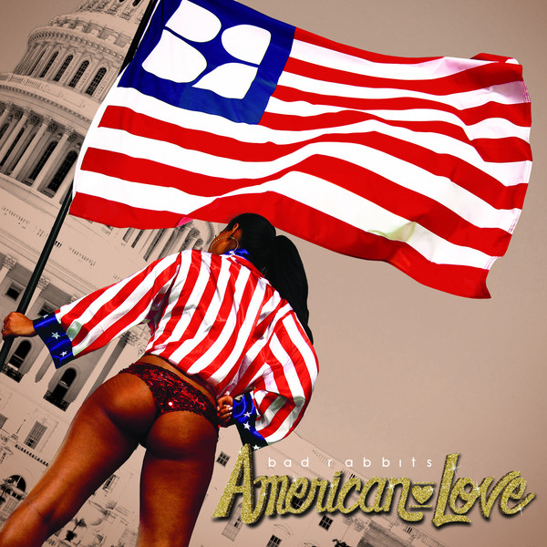 Bad Rabbits American Love