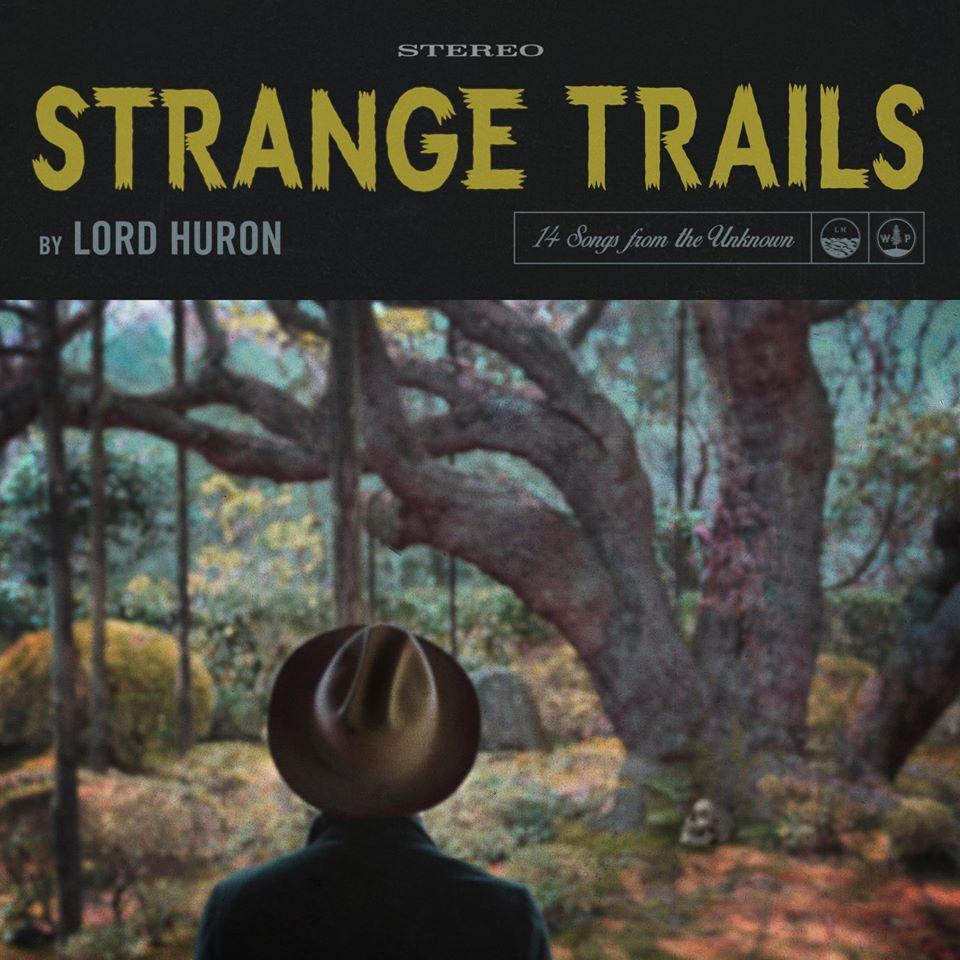 Lord Huron- Strange Trails