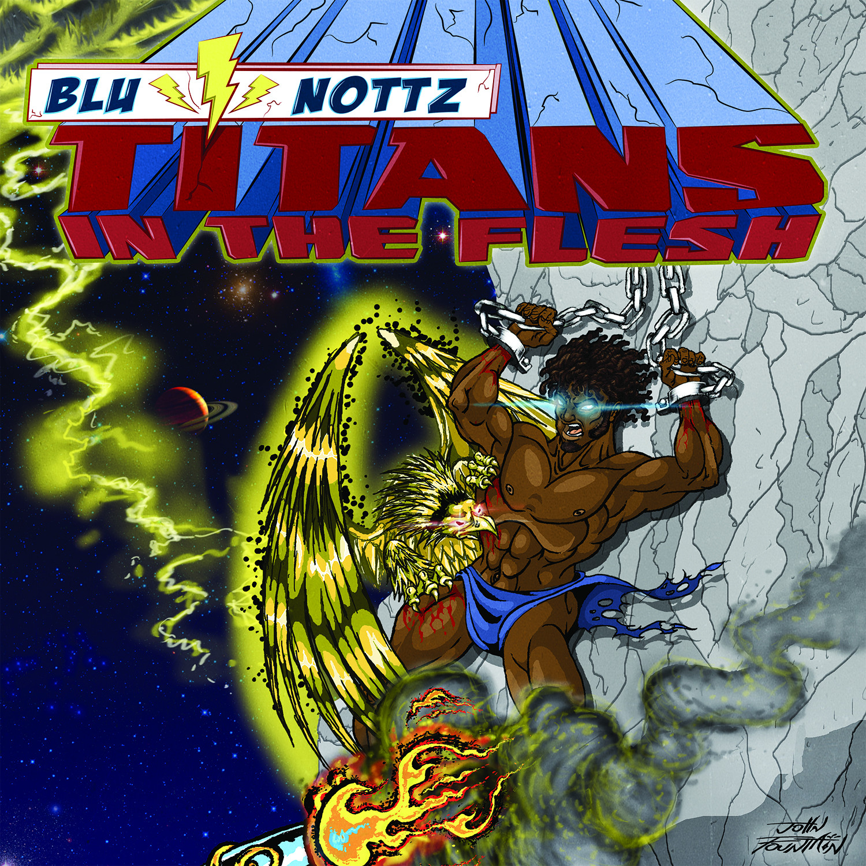 Blu & Nottz Titans In The Flesh